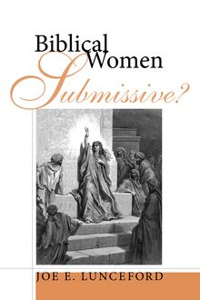 Biblical Women—Submissive?