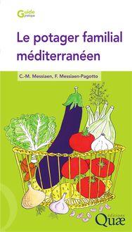 Le potager familial méditerranéen de Charles-Marie Messiaen, Fabienne Messiaen-Pagotto - fiche descriptive