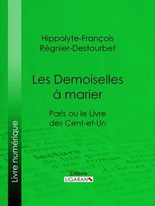 Les Demoiselles à marier de Hippolyte-François Régnier-Destourbet, Ligaran - fiche descriptive