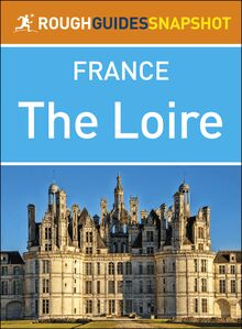 The Loire (Rough Guides Snapshot France)