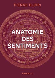 ANATOMIE DES SENTIMENTS - Pierre Burri