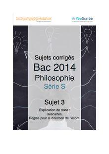 Corrigé bac 2014 - Série S - Philo - Sujet 3 : explication de texte, Descartes, Règles pour la direction de l'esprit