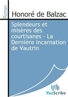 Splendeurs et misères des courtisanes - La Dernière incarnation de Vautrin de Honoré de Balzac - fiche descriptive