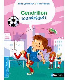 Cendrillon (ou presque) - Premières Lectures CP Niveau 2 - Dès 6 ans