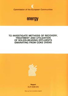 To investigate methods of recovery, treatment and utilization of solid bearing effluents emanating from coke ovens