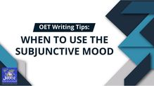 OET Writing Tips: When to Use the Subjunctive Mood