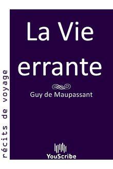 La Vie errante de Guy de Maupassant - fiche descriptive