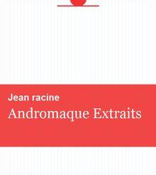 Andromaque Extraits