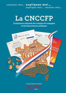 La CNCCFP (La Commission nationale des comptes de campagne et des financements politiques) - Dominique De Margerie