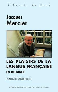 Les Plaisirs de la langue française en Belgique - Jacques Mercier