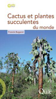 Cactus et plantes succulentes du monde de Francis Bugaret - fiche descriptive