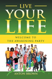 Live Your Life – Welcome to the Awakening Party