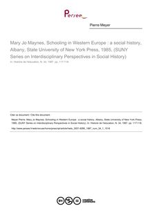 Mary Jo Maynes, Schooling in Western Europe : a social history, Albany, State University of New York Press, 1985, (SUNY Series on Interdisciplinary Perspectives in Social History)  ; n°1 ; vol.34, pg 117-118