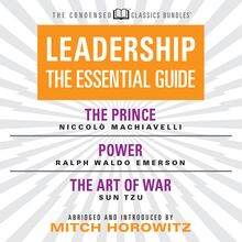 Leadership (Condensed Classics): The Prince; Power; The Art of War