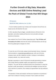 Further Growth of Big Data, Wearable Devices and B2B Online Retailing Lead the Pack of Global Trends that Will Shape 2014