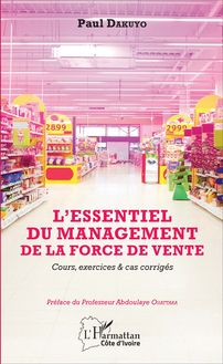 ESSENTIEL DU MANAGEMENT DE LA FORCE DE VENTE (L