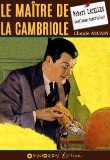 Le maître de la cambriole - Claude Ascain