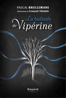 La ballade de Vipérine - Pascal Brullemans
