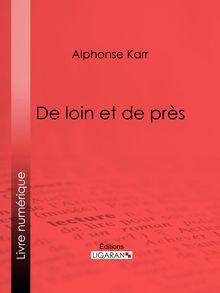 De loin et de près de Alphonse Karr, Ligaran - fiche descriptive