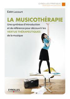 La musicothérapie - Lecourt Edith