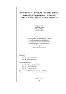 Investments in Liberalized Electricity Markets and the Low-Carbon Energy Transition: A Mixed-method Analysis of the German Case [Elektronische Ressource] / Michael Pahle. Betreuer: Ottmar Edenhofer