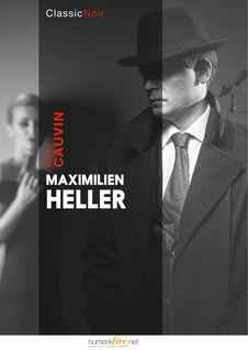 Maximilien Heller de Henri Cauvain - fiche descriptive