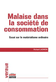 Malaise dans la société de consommation - Richard LADWEIN