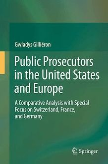 Public Prosecutors in the United States and Europe