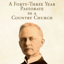 A Forty-Three Year Pastorate in a Country Church