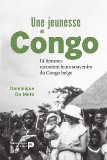 Une jeunesse au Congo - Dominique De Mets