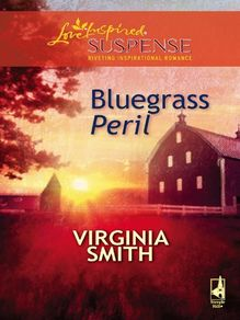 Bluegrass Peril (Mills & Boon Love Inspired)