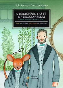 A Delicious Taste of Mozzarella Little Storie of Great Composers