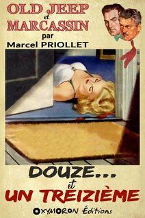Douze… et un treizième - Marcel Priollet
