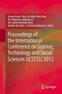 Proceedings of the International Conference on Science, Technology and Social Sciences (ICSTSS) 2012