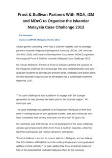 Frost & Sullivan Partners With IRDA, i2M and MDeC to Organise the Iskandar Malaysia Case Challenge 2013