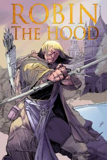 Robin The Hood : Graphic Novel