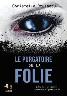 Le purgatoire de la folie - Christelle Rousseau