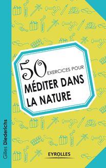 50 exercices pour méditer dans la nature de Diederichs Gilles - fiche descriptive