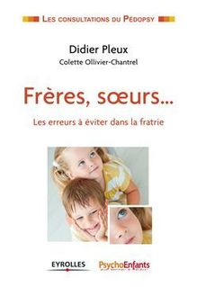 Lire Frères, soeurs... de Pleux Didier, Ollivier-Chantrel Colette