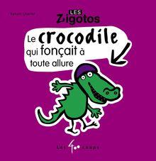 Le Crocodile qui foncait a toute allure
