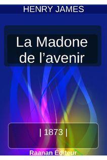 LA MADONE DE L'AVENIR - HENRY JAMES
