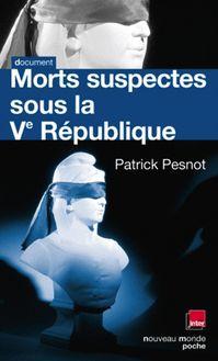 Lire Morts suspectes sous la Ve République de Patrick Pesnot