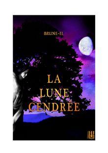 Lire La lune cendrée de Brune-El