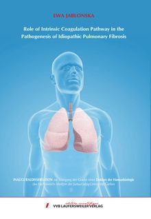 Role of intrinsic coagulation pathway in the pathogenesis of idiopathic pulmonary fibrosis [Elektronische Ressource] / vorgelegt von Jabłońska, Ewa Danuta