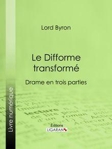 Le Difforme transformé de Ligaran, Lord Byron - fiche descriptive