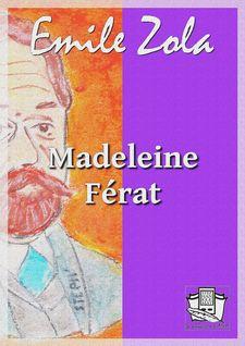 Madeleine Férat - Emile Zola