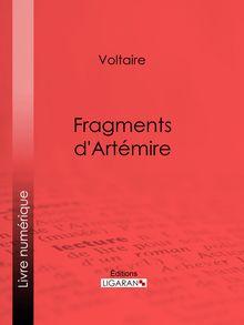 Lire Fragments d'Artémire de Ligaran, Voltaire