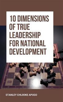 10 Dimensions of True Leadership for National Development