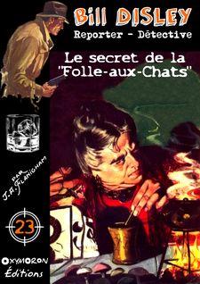 Le secret de la Folle-aux-Chats - J.A. Flanigham