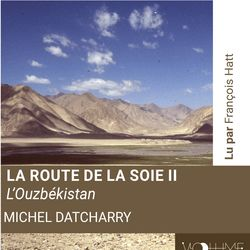 La route de la soie I - François Hatt, Michel Datcharry